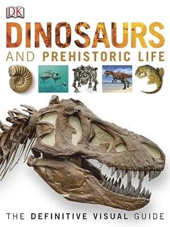 Dinosaurs And Prehistoric Life Reprint Edition Kindle