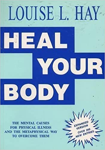 Heal Your Body : The Mental Causes for Physical Illness and