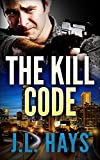 The Kill Code: An Alex Walker Romantic Crime Thriller
