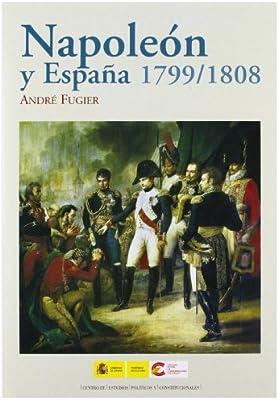 Napoleón y España, 1799-1808: Amazon.es: Fugier, André, Bernardo Gil, Elena, Martorell Linares, Alicia: Libros