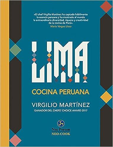 Cocina peruana (Neo-Cook): Amazon.es: Virgilio Martínez Véliz, Blanca González Villegas: Libros