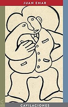 Cavilaciones (Spanish Edition) by [Juan Emar]