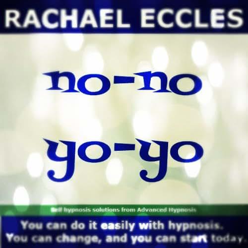 No No Yo-Yo: No More Yo-Yo Dieting, Absolute control of Food, Self Hypnosis, Hypnotherapy CD