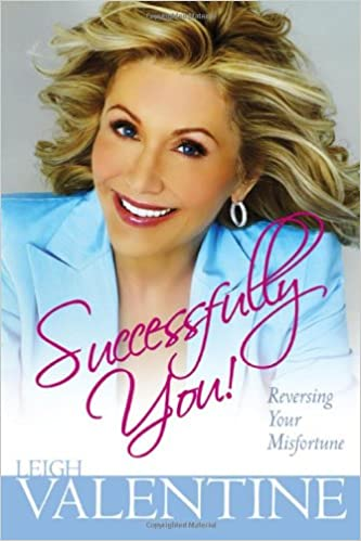 Amazon.com: Successfully You: Reversing Your Misfortune: Leigh Valentine:  Books
