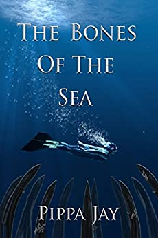 The Bones of the Sea by [Jay, Pippa]