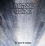Je Suis Le Temps by Morse Code