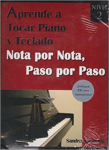 Aprende a tocar piano y teclado. Nota por nota, paso por paso. Nivel 2 (Spanish Edition): Sandra Komnenic: 9786074024128: Amazon.com: Books