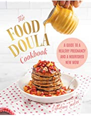 The Food Doula Cookbook: A Guide to a Healthy Pregnancy and a Nourished New Mom