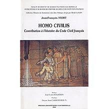 Homo Civilis. Tome I et II: Contribution à l'histoire du Code civil français (1804-1965) (Histoire des idées politiques) (French Edition)