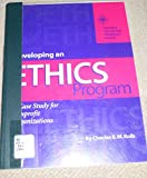 Developing a Code of Ethics : A Case Study for Nonprofit Organizations, Kolb, Charles E. M., 0925299839