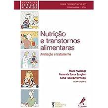 Nutrição e Transtornos Alimentares: Avaliação e Tratamento (Guias de Nutrição e Alimentação)