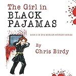The Girl in Black Pajamas | Chris Birdy