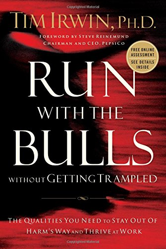 Download Run With the Bulls Without Getting Trampled: The Qualities You Need to Stay Out of Harm's Way And Thrive at Work pdf