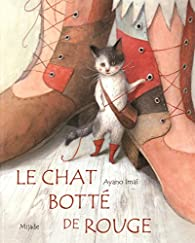 Le chat botté de rouge par Ayano Imai