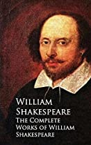 THE COMPLETE WORKS OF WILLIAM SHAKESPEARE: BESTSELLERS AND FAMOUS BOOKS