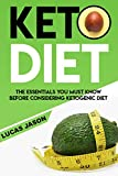 Keto Diet For Beginners: The Essentials You Must Know Before Considering Ketogenic Diet, What Is It, How to Succeed In Keto Weight Loss (Low-Carb, Meal Plan, Keto Diet 2019, Weight Loss)