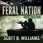 Infiltration: Feral Nation, Book 1 | Scott B. Williams