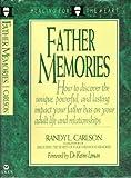 Father Memories, Randy L. Carlson, 0802428193
