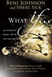 img - for What If...: You Joined your Dreams with the Most Amazing God book / textbook / text book