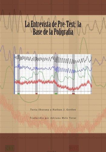 La Entrevista de Pre-Test;  la Base de la Poligrafia (Spanish Edition)