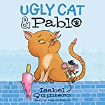 Ugly Cat & Pablo | Isabel Quintero