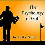 The Psychology of Golf | Leslie Schon