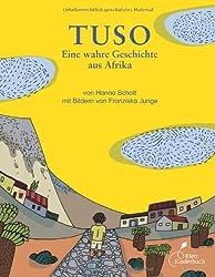 Tuso: Eine wahre Geschichte aus Afrika