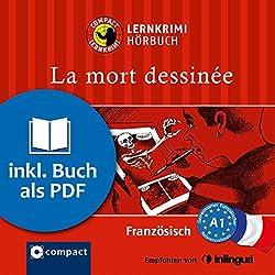 La mort dessinée (Compact Lernkrimi Hörbuch)