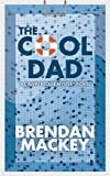 The Cool Dad (Calvin Recker Mysteries Book 1)