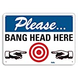 PetKa Signs and Graphics PKFO-0012-NA_10x7''Bang Head Here'' Aluminum Sign, 10'' x 7''