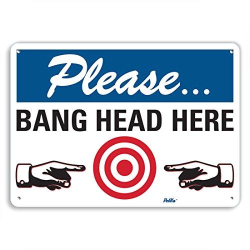 PetKa Signs and Graphics PKFO-0012-NA_10x7''Bang Head Here'' Aluminum Sign, 10'' x 7'' by Petka Signs and Graphics