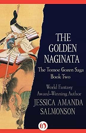 Amazon.com: The Golden Naginata (The Tomoe Gozen Saga Book 2) eBook