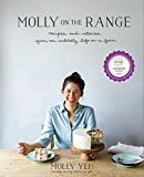 Molly on the Range:Recipes and Stories from An Unlikely Life on a Farm