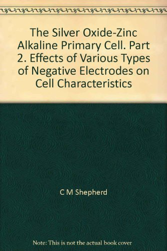 The Silver Oxide-Zinc Alkaline Primary Cell. Part 2. Effects of Various Types of Negative Electrodes on Cell Characteristics (Oxide Silver Alkaline)