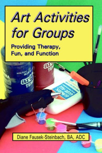 Art Activities for Groups: Providing Therapy, Fun, and Function