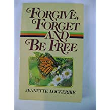 Forgive, Forget and Be Free