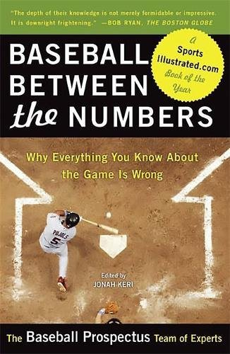 Baseball Between the Numbers: Why Everything You Know About the Game Is Wrong]()