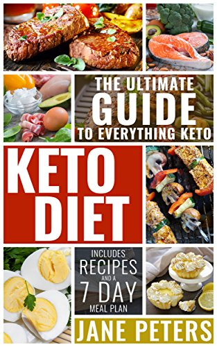 Keto Diet: The Ultimate Guide to Everything Keto Includes Recipes and a 7 day Meal Plan