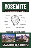 Yosemite - The Complete Guide, James Kaiser, 098251722X