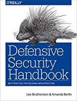 Defensive Security Handbook: Best Practices for Securing Infrastructure Front Cover