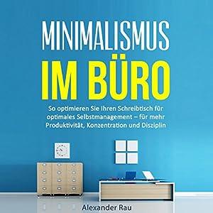 Minimalismus im Büro Hörbuch
