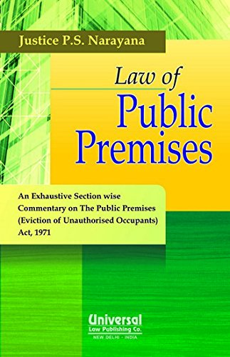 Law of Public Premises: An Exhaustive Section Wise Commentary on the Public Premises (Eviction of Unauthorised Occupants) Act, 1971