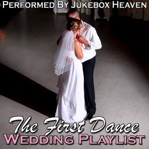 The First Dance: Wedding Playlist