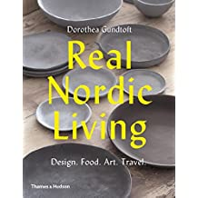 Nordic Living: The Art of Hygge: Art, Design, Food, Travel