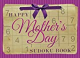 img - for Happy Mother's Day Sudoku Book: Large Print Puzzles - Gift for Mom, Grandma, Wife, Daughter, Sister, Mother-in-law, Stepmom - From the best Kids and Husband (Puzzle Gift Books) book / textbook / text book