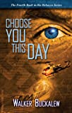 Choose You This Day, Walker Buckalew, 1604145161