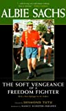img - for By Albie Sachs - The Soft Vengeance of a Freedom Fighter, New Edition: 1st (first) Edition book / textbook / text book