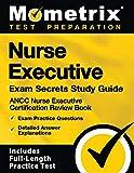 Nurse Executive Exam Secrets Study Guide: ANCC