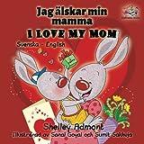 I Love My Mom (swedish baby books, swedish bilingual): swedish for beginners, swedish childrens book (Swedish English Bilingual Collection)
