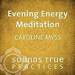 Evening Energy Meditation | Caroline Myss